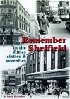 Remember Sheffield in the 50's, 60's and 70's by David Richardson (Paperback, 2007)