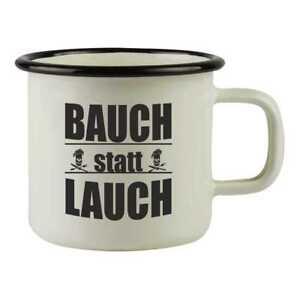 Emaille Becher Tasse Bauch Statt Lauch Spruch Spruche Fun Camping