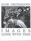 Images Gone with Time: Photographic Reflections of Slovak Folk Life by Martin Slivka (Hardback, 2000)