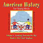 American History for Young Minds - Volume 1, Looking Towards the Sky, Book 1, the First Airplane by Erica M Cudeyro (Paperback / softback, 2008)