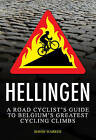 Hellingen: A Road Cyclist's Guide to Belgium's Greatest Cycling Climbs by Simon Warren (Paperback, 2013)