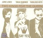 Say Yes von Two Kings feat. the Queen (2016)