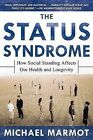 The Status Syndrome: How Social Standing Affects Our Health and Longevity by M G Marmot, Sir Michael Marmot (Paperback / softback, 2005)