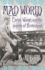 Mad World: Evelyn Waugh and the Secrets of Brideshead by Paula Byrne (Hardback, 2009)