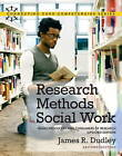 Research Methods for Social Work: Being Producers and Consumers of Research (Updated Edition) by James R. Dudley (Paperback, 2010)