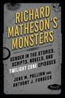 Richard Matheson's Monsters: Gender in the Stories, Scripts, Novels, and Twilight Zone Episodes by Anthony J. Fonseca, June Michele Pulliam (Hardback, 2016)