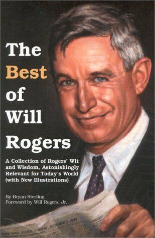The Best of Will Rogers: A Collection of Rogers W