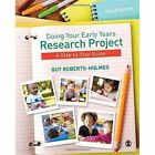 Doing Your Early Years Research Project: A Step by Step Guide by Guy Roberts-Holmes (Paperback, 2014)