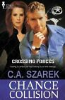 Crossing Forces: Chance Collision by C a Szarek (Paperback / softback)
