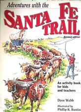 Adventures with the Santa Fe Trail : An Activity Book for Kids and Teachers...