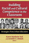 Building Racial and Cultural Competence in the Classroom: Strategies from Urban Educators by Teachers' College Press (Paperback, 2008)
