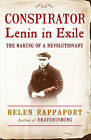 Conspirator: Lenin in Exile by Helen Rappaport (Paperback, 2010)