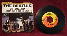 Beatles Eight Days a Week ~ I Don't Want to Spoil the Party 45 RPM Vinyl Capitol