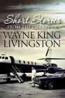 Short Stories From The Library of Wayne King Livingston 9781462881437 Paperback