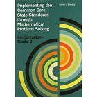 Implementing the Common Core State Standards Through Mathematical Problem Solving: Kindergarten-Grade 2 by Sydney L. Schwartz, Frances R. Curcio, Sydney L Schwartz (Paperback, 2013)