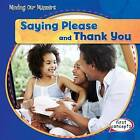 Saying Please and Thank You by Maria Nelson (Hardback, 2015)