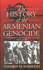 The History of the Armenian Genocide: Ethnic Conflict from the Balkans to Anatolia to the Caucasus by Vahakn N. Dadrian (Paperback, 2003)