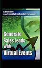 Generate Sales Leads with Virtual Events by Dennis Shiao (Paperback / softback, 2010)
