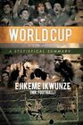 World Cup 1930 2010 a Statistical Summary Ejikeme Ikwunze Mr Football