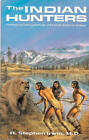 Indian Hunters: Hunting and Fishing Methods of the North American Indians by R.Stephen Irwin (Paperback, 1984)