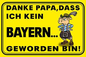 Thanks Papa Kein Bavaria Become Tin Sign Shield 20 X 30 CM W1383