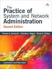 The Practice of System and Network Administration by Strata R. Chalup, Christina J. Hogan, Thomas A. Limoncelli (Paperback, 2007)