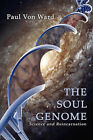 The Soul Genome: Science and Reincarnation by Paul Von Ward (Paperback / softback, 2008)