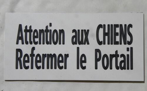 plaque gravée ATTENTION AUX CHIENS REFERMER LE PORTAIL  FT 75 X 150 MM