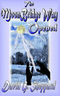 The Moonbridge Way: Opened by David G. Sheppard (Hardback, 2006)