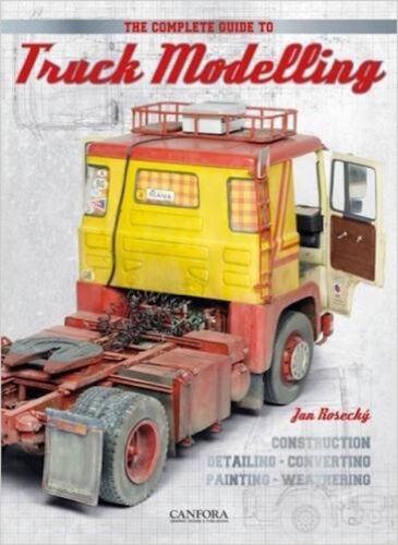 // NEU Modellbau, Lastwagen The complete Guide to Truck Modelling Rosecky