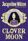 Clover Moon by Jacqueline Wilson (Hardback, 2016)