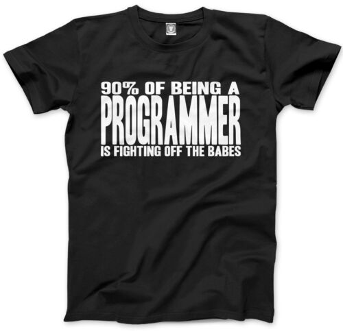 90/% of Being a Programmer is Fighting Off The Babes Mens Unisex T-Shirt