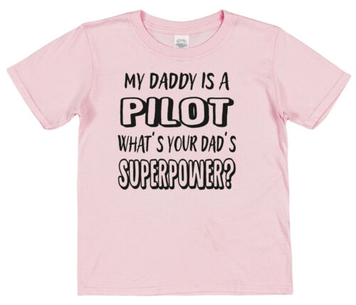 Kids T-Shirt Boy Girl Son Daughter My Dad/'s A Pilot What/'s Your/'s Superpower