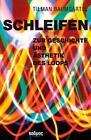 Schleifen von Tilman Baumgärtel (2016, Taschenbuch)