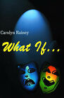 What If... by Carol Rainey (Paperback / softback, 2000)