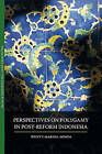 Perspectives on Polygamy in Post-reform Indonesia by Marina Minza Wenty (Paperback, 2010)