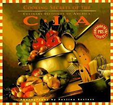 Cooking Secrets of the CIA: Favorite Recipes from the Culinary Institute, Culina