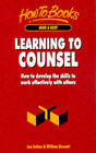 Learning to Counsel: How to Develop the Skills to Work Effectively with Others by Jan Sutton, William Stewart (Paperback, 1997)