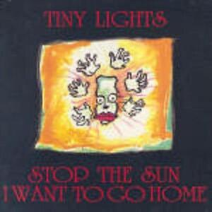 Tiny-Lights-Stop-The-Sun-I-Want-To-Go-Home-CD-Album