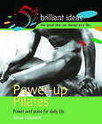 Power-Up Pilates: Power and Poise for Daily Life by Steve Shipside (Mixed media product, 2004)