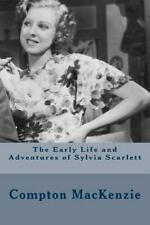 The Early Life and Adventures of Sylvia Scarlett by Compton Mackenzie (2016,...