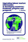 Upgrading Labour Market Information in Developing Countries: Problems, Progress and Prospects by L. Richter (Paperback, 1989)