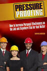 Pressure Proofing: How to Increase Personal Effectiveness on the Job and Anywhere Else for That Matter by Sam Klarreich (Hardback, 2007)