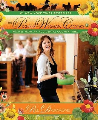 The Pioneer Woman Cooks: Recipes from an Accidental by Ree Drummond (Hardcover)