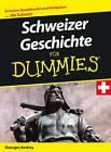 Schweizer Geschichte Fur Dummies by Georges Andrey (Paperback, 2009)