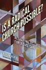 Is a Radical Church Possible?: Reshaping its Life for Jesus' Sake by Adrian Alker (Paperback, 2016)