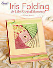 Iris Folding for Life's Special Moments by Sharon Reinhart (Paperback, 2013)