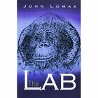 The Lab 9781425764609 by John Lomax Paperback