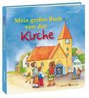 Mein großes Buch von der Kirche von Reinhard Abeln (2011, Kunststoffeinband)