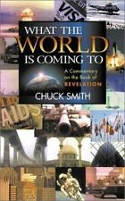 What the World Is Coming To : A Commentary on the Book of Revelation Verse by...